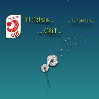 Si j'étais… CGT… Témoignage #1 - Pissenlit au vent