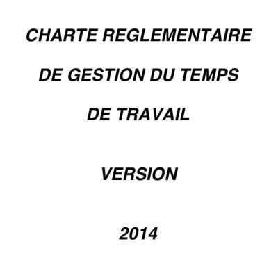 Charte réglementaire de gestion du temps de travail - Version 2014