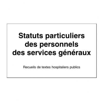 Statuts particuliers des personnels des services généraux