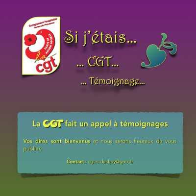 Invitation à vous lire dans un tract : « Si j'étais… CGT… Témoignage »